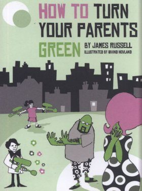 How to Turn Your Parents Green