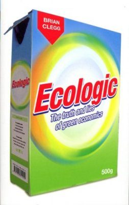 Ecologic: The Truth and Lies of Green Economics