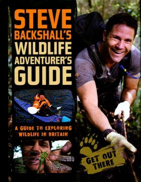 Steve Backshall's Wildlife Adventurer's Guide
