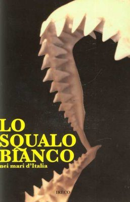 Lo Squalo Bianco nei Mari d'Italia [The White Shark in the Seas of Italy]