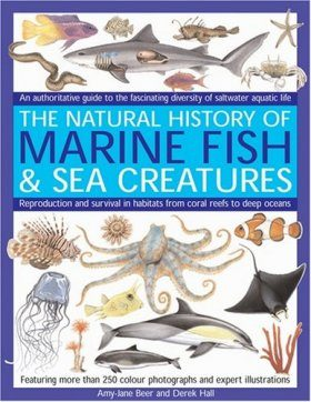 The Natural History of Marine Fish and Sea Creatures
