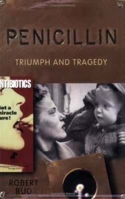 Penicillin: Triumph and Tragedy