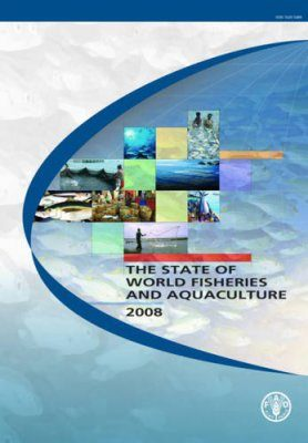The State of World Fisheries and Aquaculture 2008