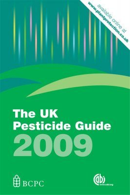 The UK Pesticide Guide 2009