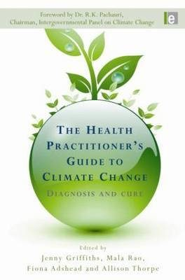 The Health Practitioner's Guide to Climate Change