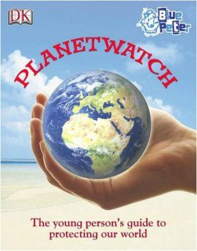 Planetwatch: The Young Person's Guide to Protecting our World