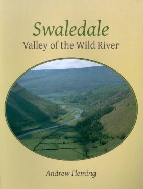 Swaledale: Valley of the Wild River