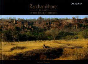 Ranthambhore: 10 Days in the Tiger Fortress