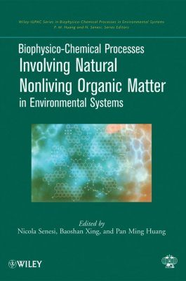 Biophysico-Chemical Processes Involving Natural Nonliving Organic Matter in Environmental Systems