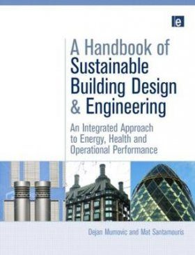 A Handbook of Sustainable Building Design & Engineering