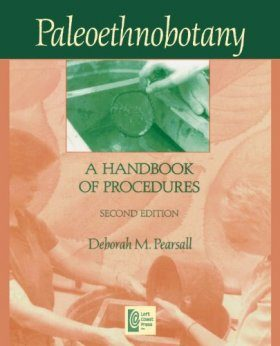 Paleoethnobotany: A Handbook of Procedures