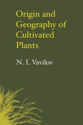 Origin and Geography of Cultivated Plants