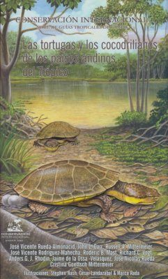 Las Tortugas y los Cocodrilianos de los Países Andinos del Trópico [The Turtles and Crocodiles of the Tropical Andean Countries]