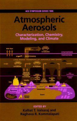 Atmospheric Aerosols Characterization, Chemistry, Modeling and Climate