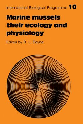 Marine Mussels: Their Ecology and Physiology