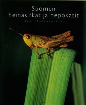 Suomen Heinäsirkat ja Hepokatit [Grasshoppers and Crickets of Finland]