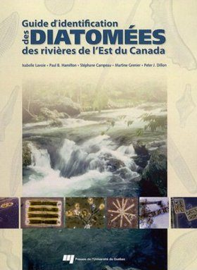 Guide d'Identification des Diatomées des Rivières de l'Est du Canada [Identification Guide to the Diatoms of the Rivers of Eastern Canada]
