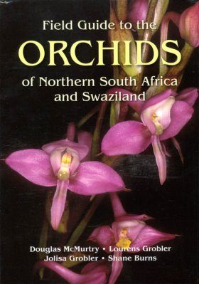 Field Guide to the Orchids of Northern South Africa and Swaziland