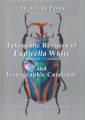 Taxonomic Revision of Eudicella White (Coleoptera: Cetoniinae) and Iconographic Catalogue