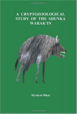 A Cryptozoological Study of the Shunka Warak'in