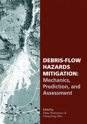 Debris-flow Hazards Mitigation: Mechanics, Prediction, and Assessment