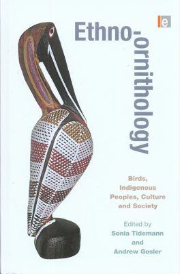 Ethno-Ornithology: Birds and Indigenous People, Culture and Society