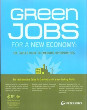 Green Jobs for a New Economy: The College and Career Guide to Emerging Opportunities