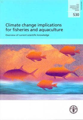 Climate Change Implications for Fisheries and Aquaculture