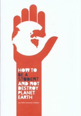 How to be a Student and Not Destroy Planet Earth!