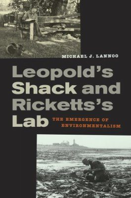 Leopold's Shack and Ricketts's Lab