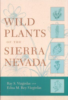 Wild Plants of the Sierra Nevada
