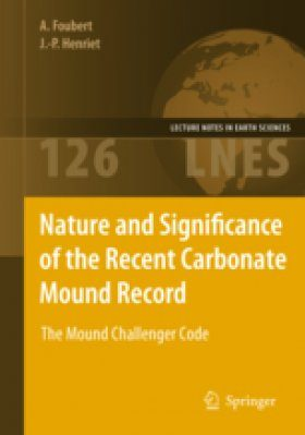 Nature and Significance of the Recent Carbonate Mound Record