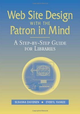 Web Site Design with the Patron in Mind