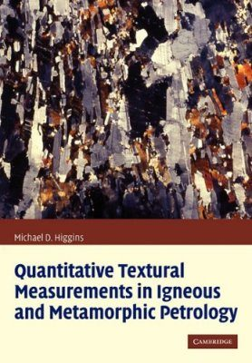 Quantitative Textural Measurements in Igneous and Metamorphic Petrology