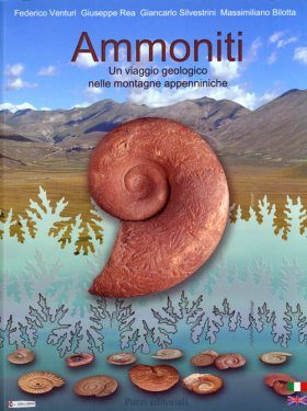 Ammoniti: Un Viaggio Geologicao nelle Montagne Appenniniche [Ammonites: A Geological Journey in the Apeninne Mountains]