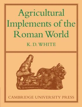 Agricultural Implements of the Roman World