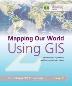 Mapping Our World Using GIS