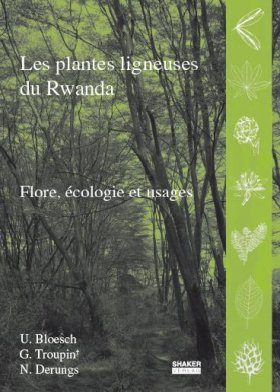 Les Plantes Ligneuses du Rwanda: Flore, Ecologie et Usages [The Woody Plants of Rwanda: Flora, Ecology and Uses]