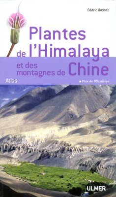 Plantes de l'Himalaya et des Montagnes de Chine: Atlas [Flora of the Himalayas and the Mountains of China: Atlas]