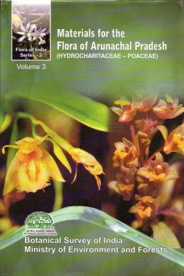 Materials for the Flora of Arunachal Pradesh, Volume 3
