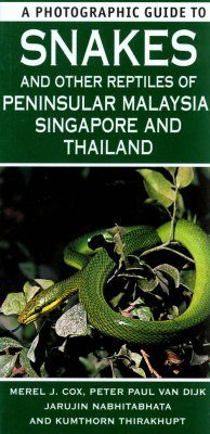 A Photographic Guide to Snakes and other Reptiles of Peninsular Malaysia, Singapore and Thailand