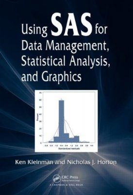 Using SAS for Data Management, Statistical Analysis, and Graphics