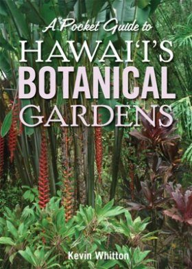 A Pocket Guide to Hawai'i's Botanical Gardens