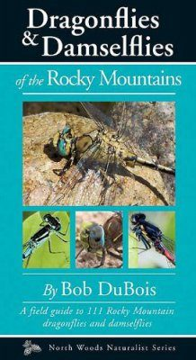 Dragonflies and Damselflies of the Rocky Mountains
