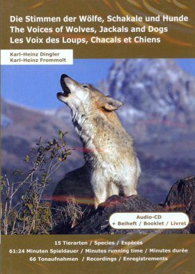 Die Stimmen de Wölfe, Schakale und Hunde/The Voices of Wolves, Jackals and Dogs