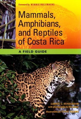Mammals, Amphibians, and Reptiles of Costa Rica