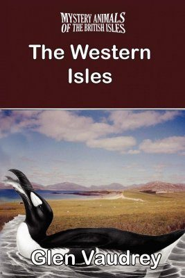The Mystery Animals of the British Isles: The Western Isles