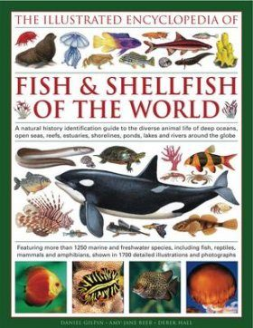 The Illustrated Encyclopedia of Fish and Shellfish of the World
