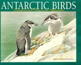 Antarctic Birds: Ecological and Behavioral Approaches