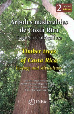 Timber Trees of Costa Rica / Arboles Maderables de Costa Rica